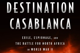 "The cover of ""Destination Casablanca."" (Public Affairs)"