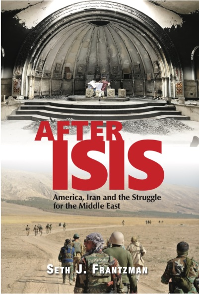 Seth J. Frantzman, After ISIS:America, Iran and the Struggle for the Middle East, Gefen Publishing House, September 2019, .95.