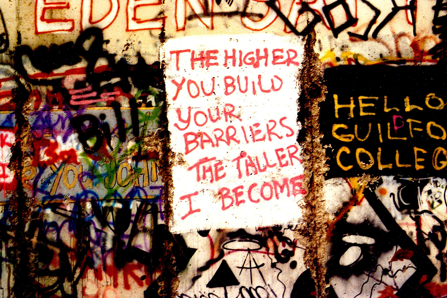 A message on the Berlin Wall at Potsdamer Platz on Nov. 14, 1989. Leni Sinclair/Michael Ochs Archives/Getty Images