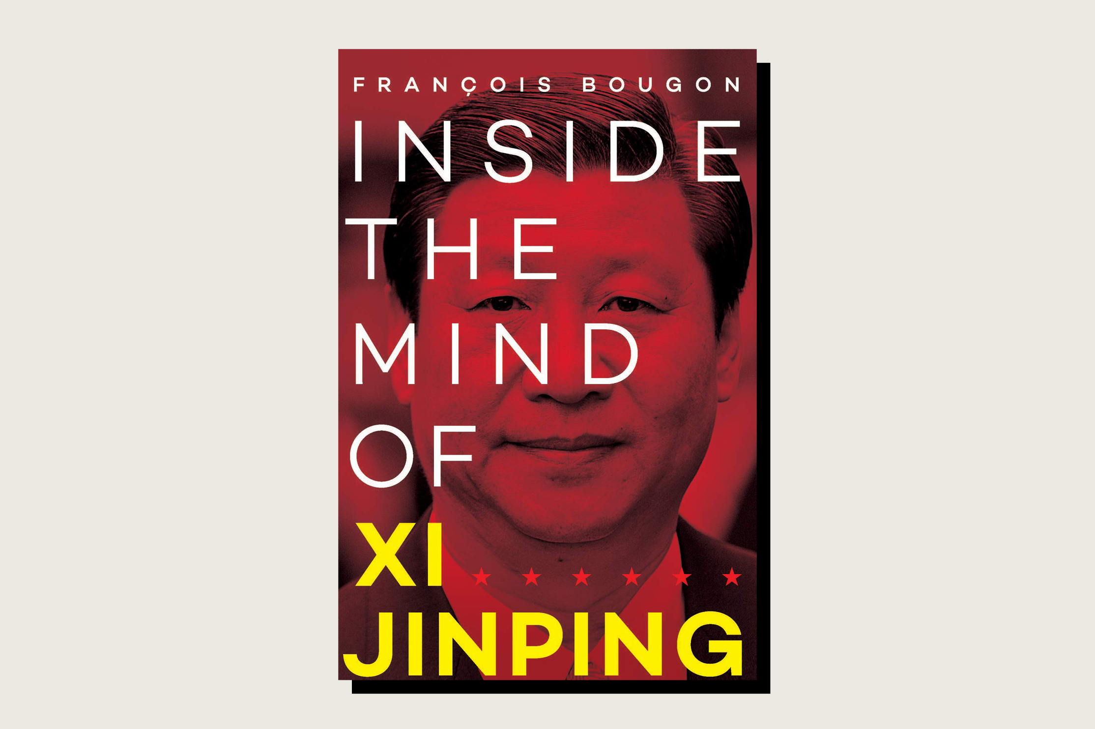 Inside the Mind of Xi Jinping, François Bougon, Trans. Vanessa Lee, Hurst, 232 pp., .95, September 2018