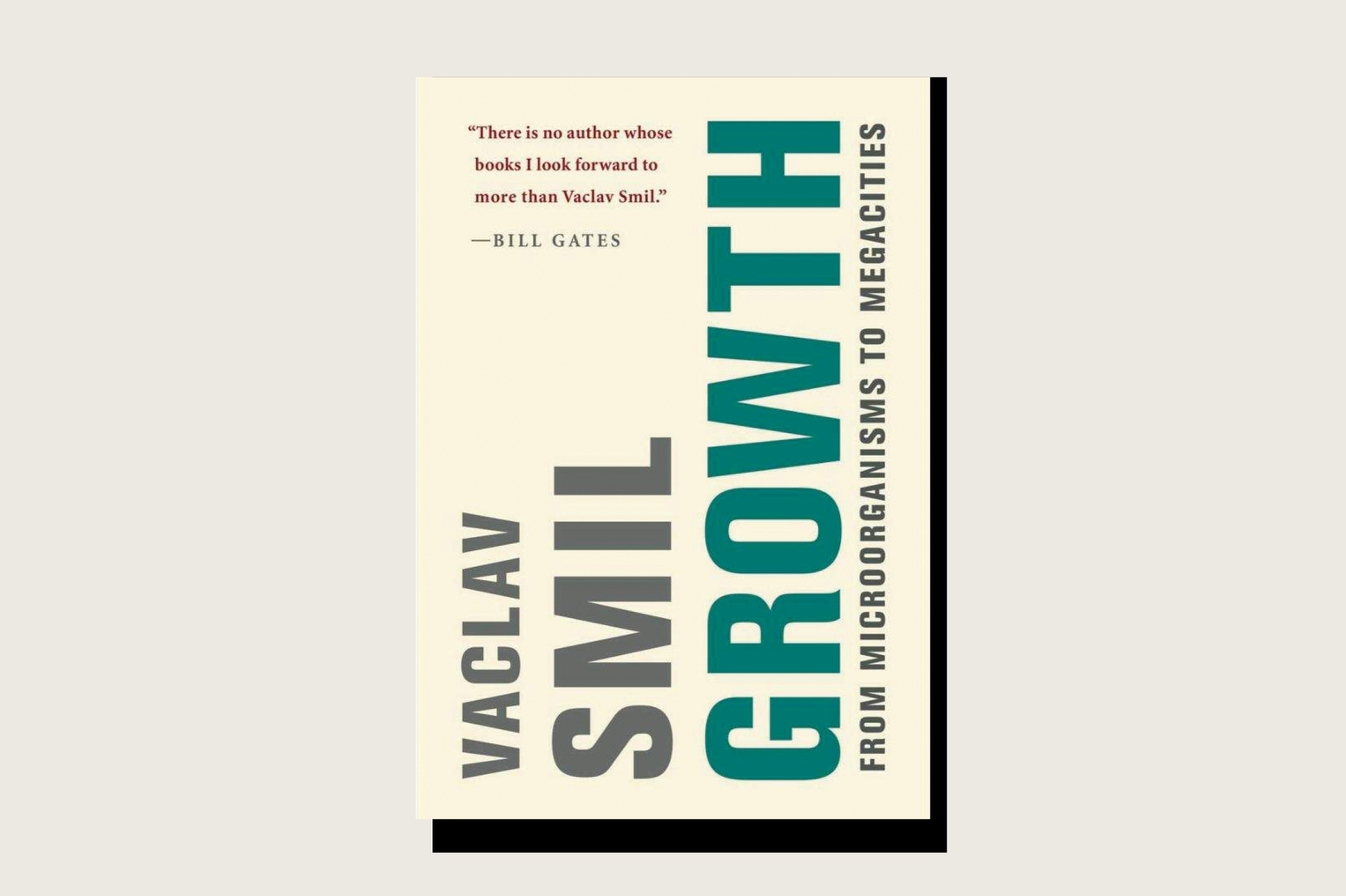Growth: From Microorganisms to Megacities, Vaclav Smil, MIT Press, 664 pp., .95, September 2019