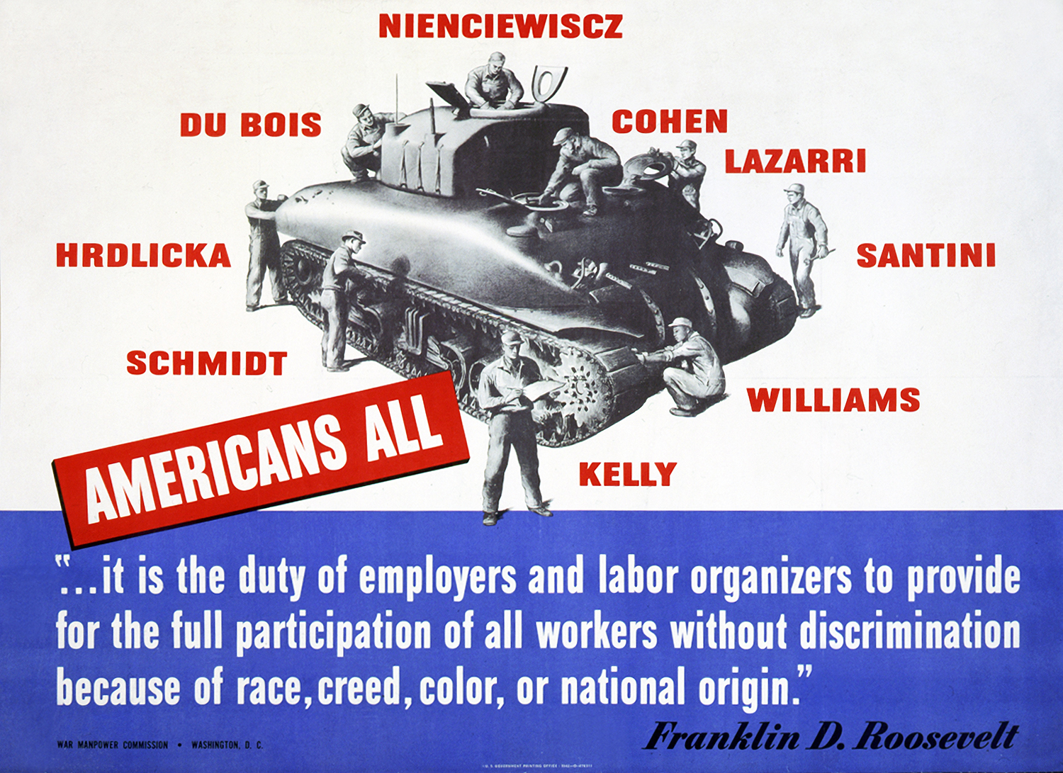 A propaganda poster from World War II shows Americans of different national origins assembling a Sherman tank with a quotation against discrimination by President Franklin D. Roosevelt.