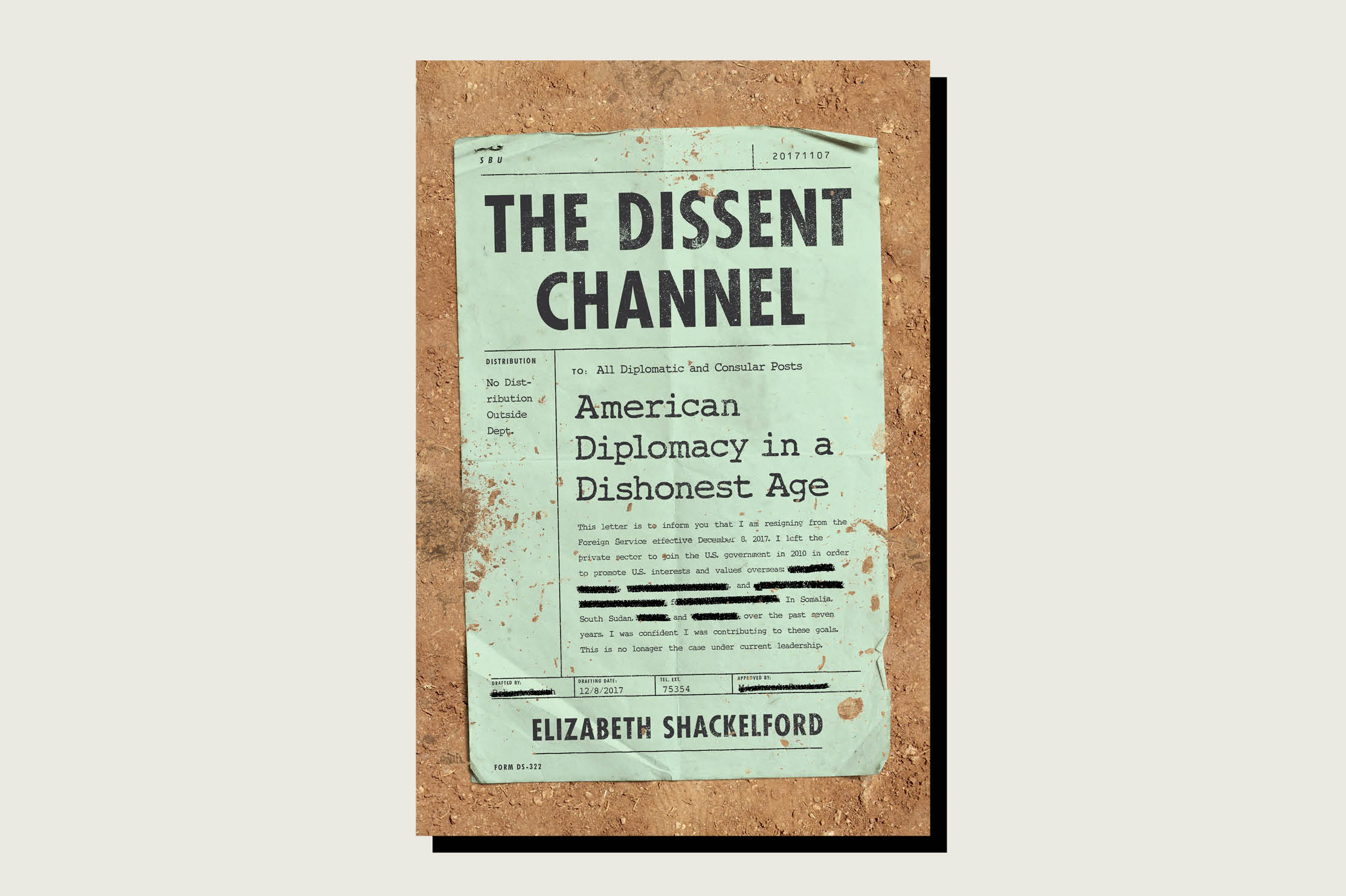 The Dissent Channel: American Diplomacy in a Dishonest Age, Elizabeth Shackelford, PublicAffairs, 304 pp., .99, May 2020