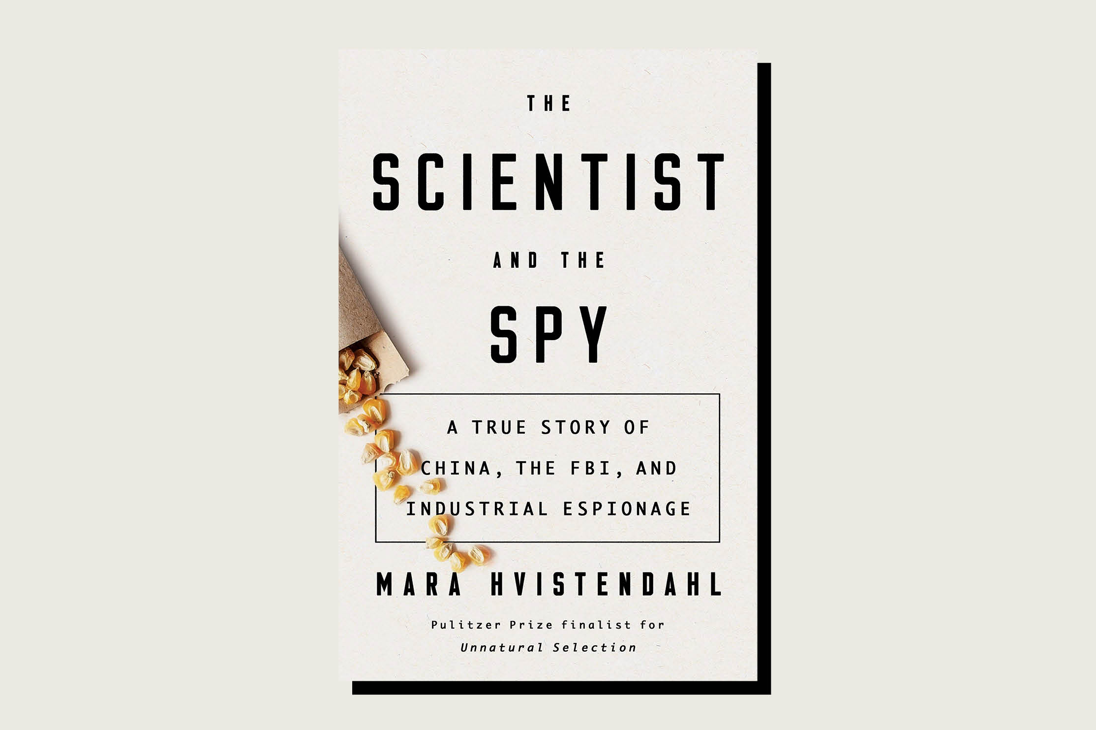 The Scientist and the Spy: A True Story of China, the FBI, and Industrial Espionage, Mara Hvistendahl, Riverhead Books, 336 pp., , February 2020 https://www.penguinrandomhouse.com/books/549962/the-scientist-and-the-spy-by-mara-hvistendahl/