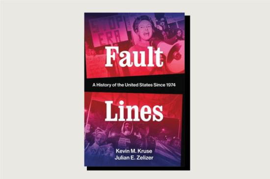 Fault Lines: A History of the United States Since 1974, Kevin M. Kruse and Julian E. Zelizer, W.W. Norton, 400 pp., .95, January 2019