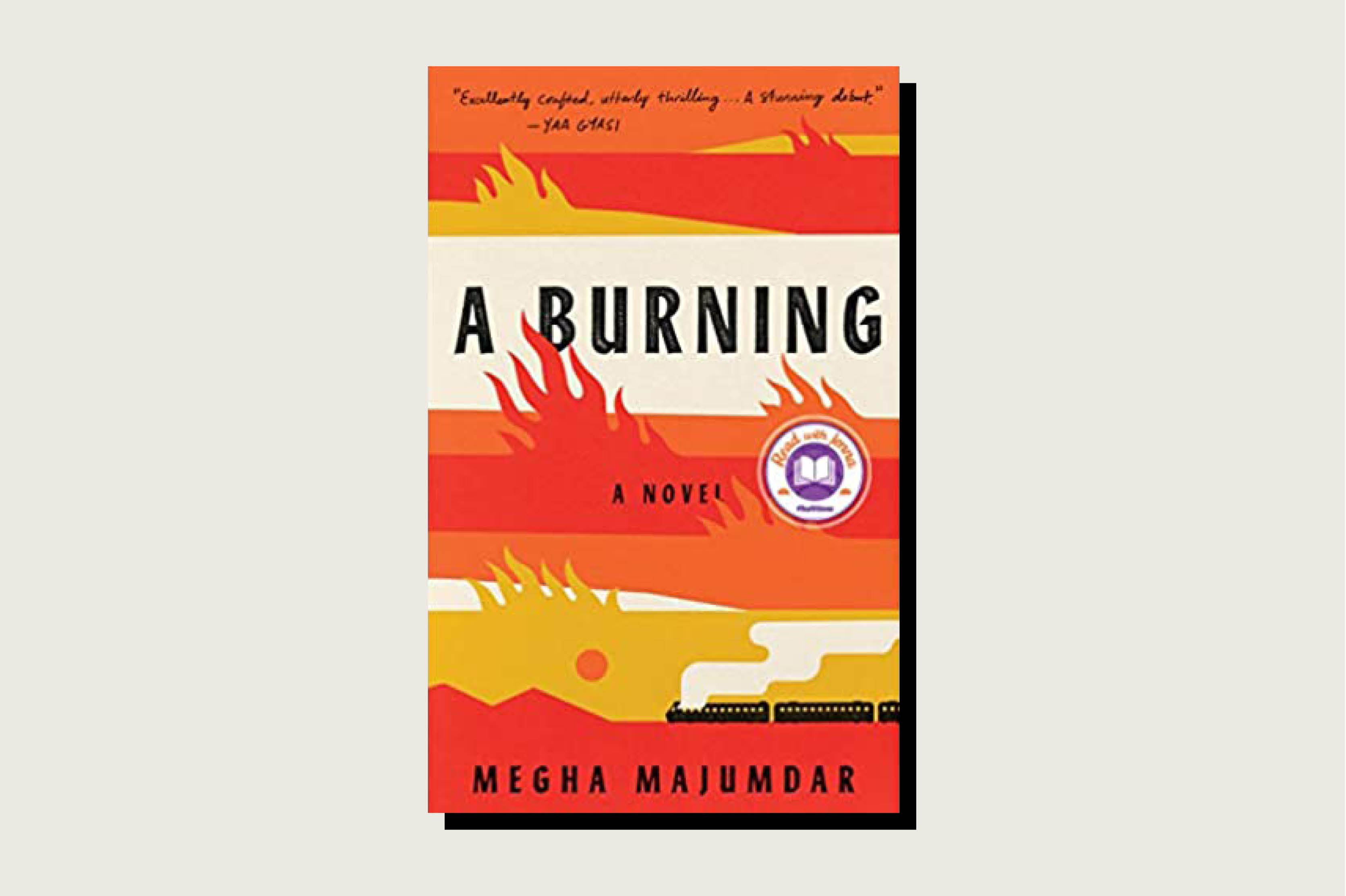 A Burning, Megha Majumdar, Knopf, 304 pp., .95, June 2020