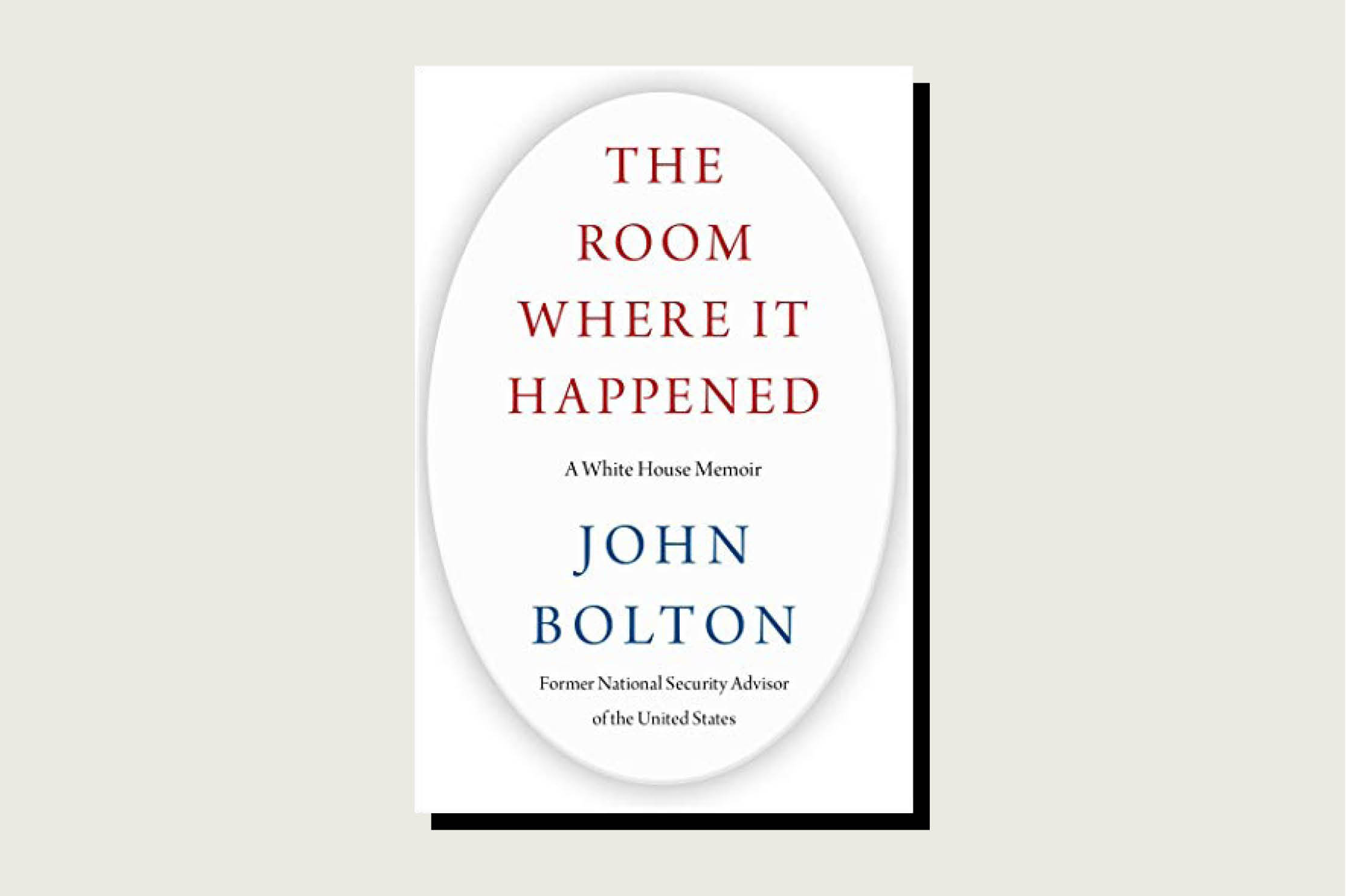 The Room Where It Happened: A White House Memoir, John Bolton, Simon & Schuster, 592 pp., .50, June 2020