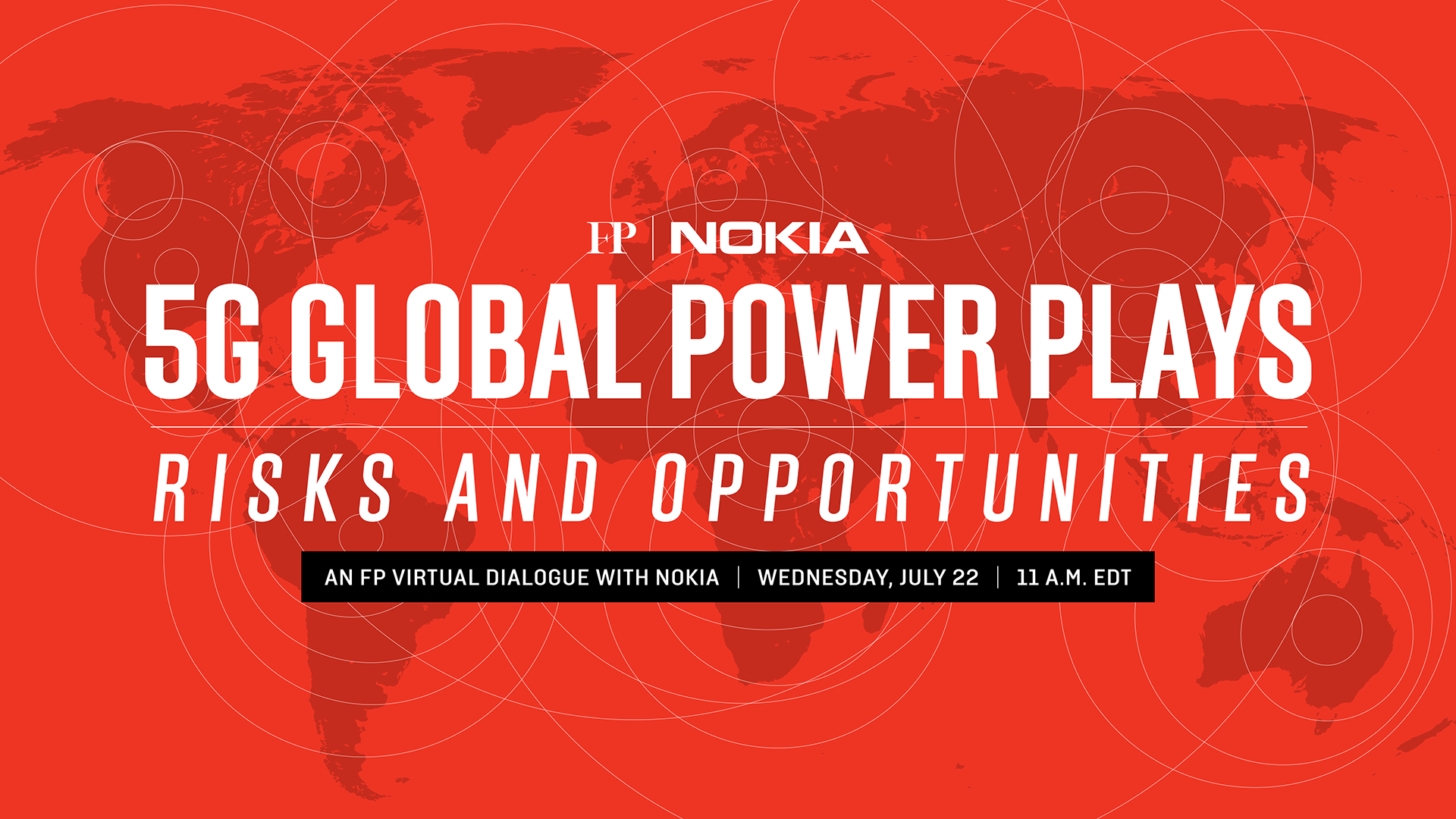 Join FP and Nokia for our upcoming Virtual Dialogue: 5G Global Power Plays on July 22 at 11:00 EDT