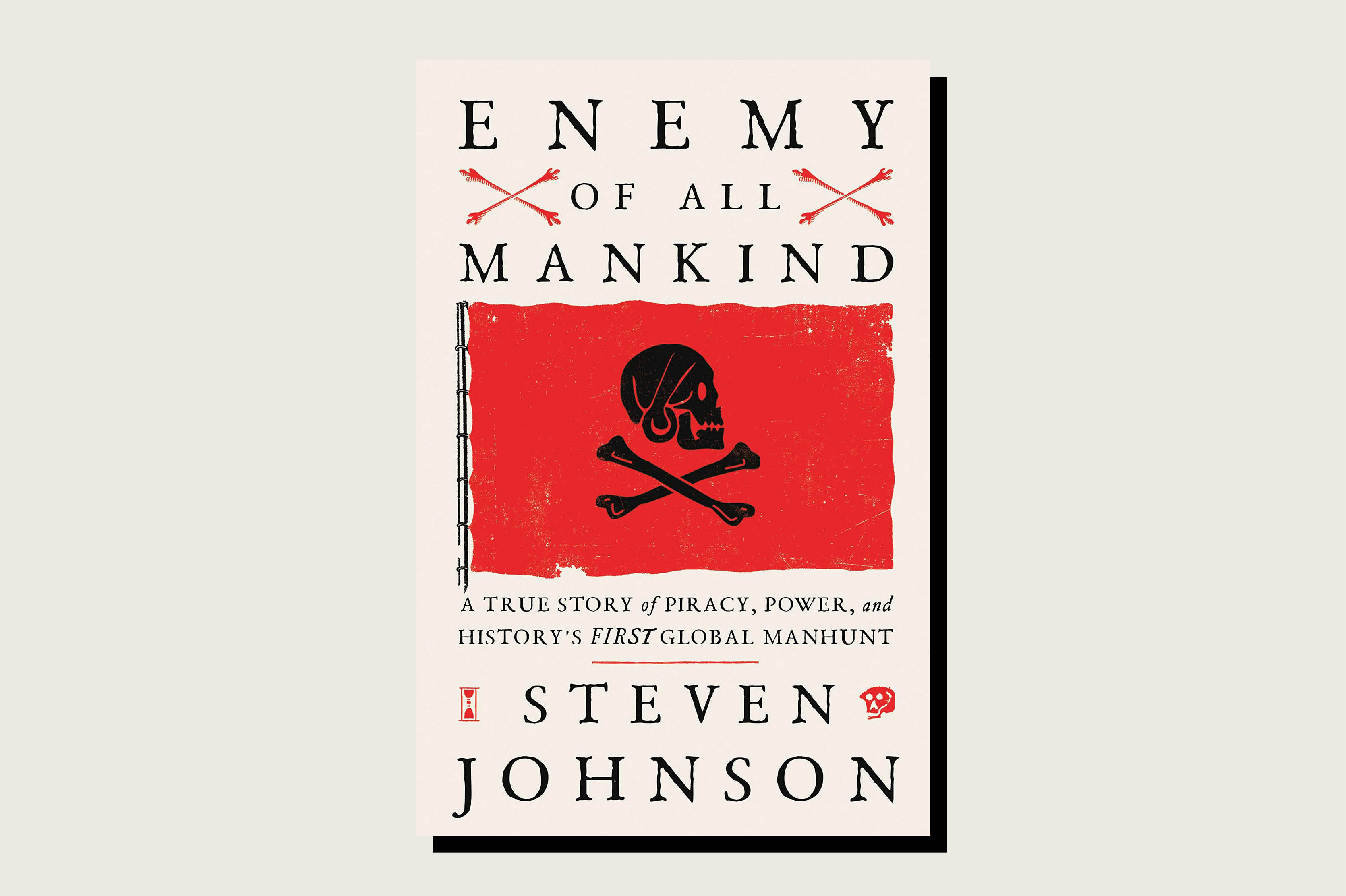 Enemy of All Mankind: A True Story of Piracy, Power, and History's First Global Manhunt, Steven Johnson, Riverhead Books, 304 pp., , May 2020