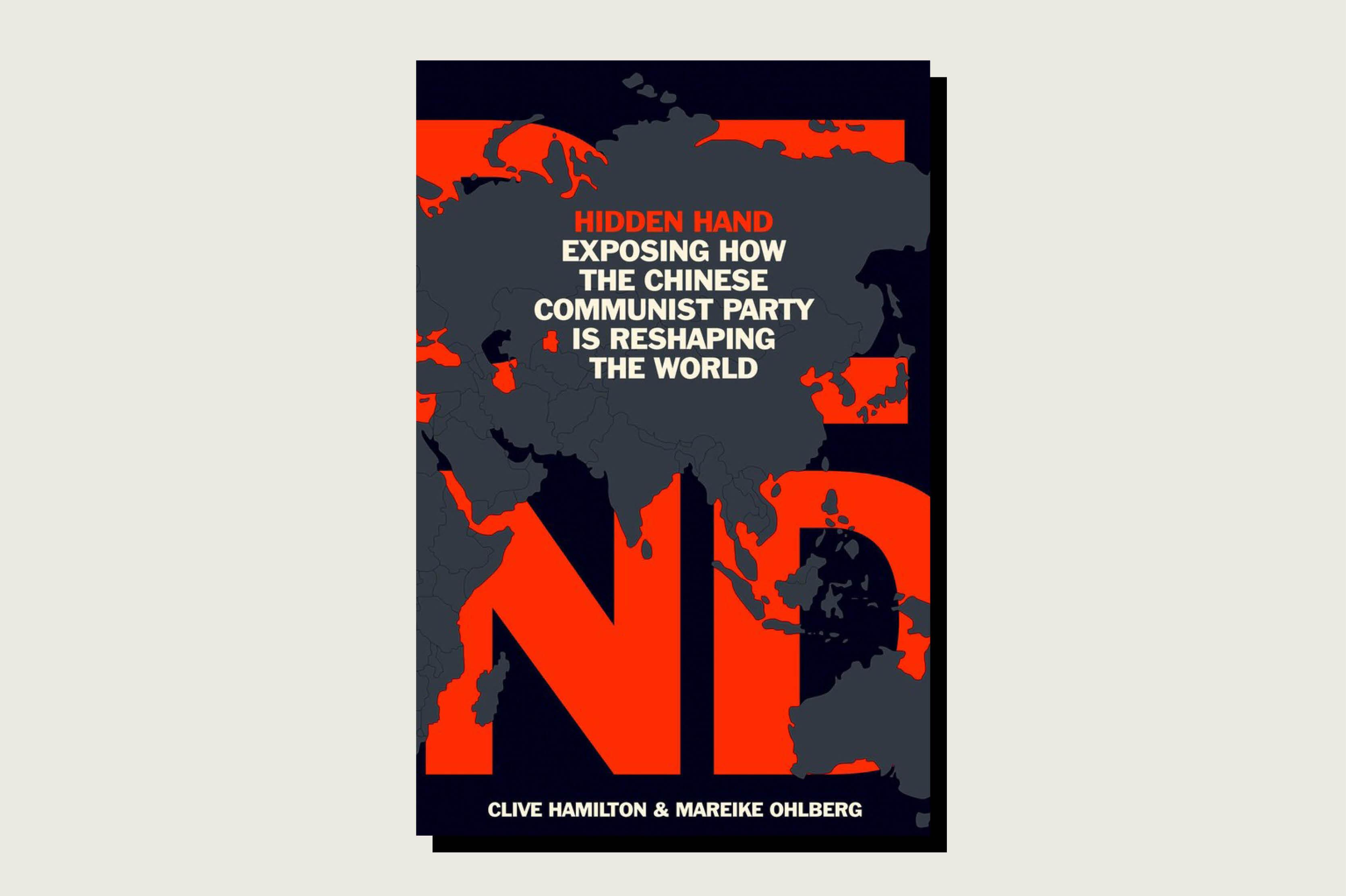 Hidden Hand, Clive Hamilton and Mareike Ohlberg, Oneworld Publications, Sept. 2020