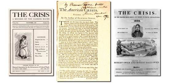 """From left: The front cover of the NAACP's The Crisis magazine—""""A Record of the Darker Races""""—from November 1910; an issue of Thomas Paine's pamphlet series """"The Crisis"""" from the late 1700s urging American independence; and the London publication The Crisis from 1832, subtitled """"Or the change from error and misery, to truth and happiness."""""""
