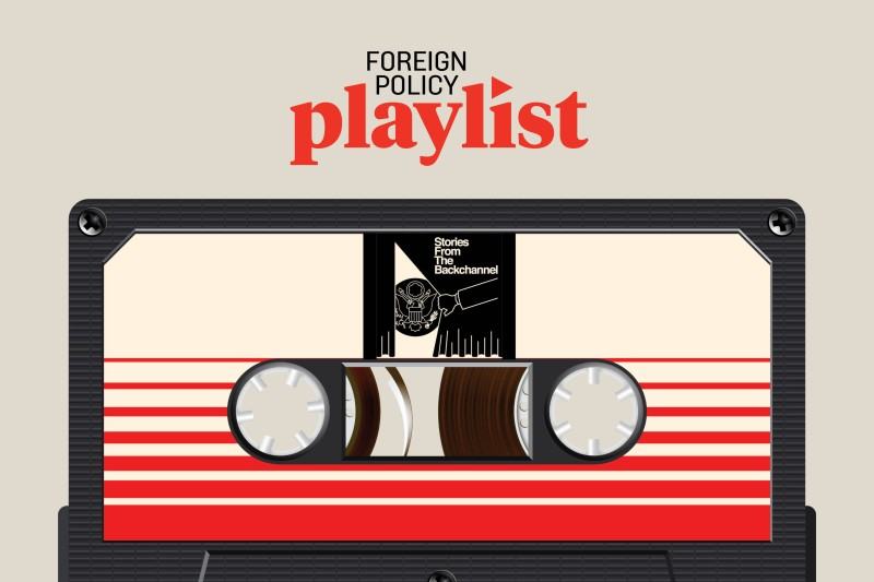 foreign-policy-playlist-podcast-Stories-from-the-Backchannel-article