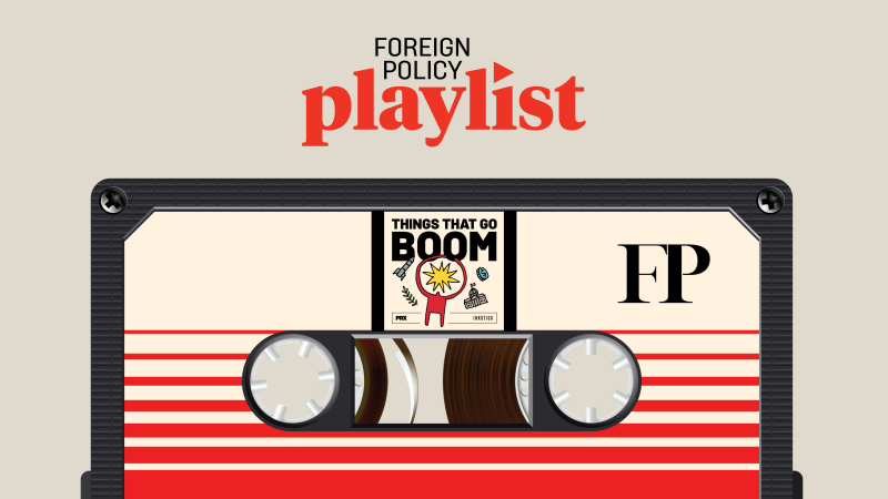 foreign-policy-playlist-things-that-go-boom-social