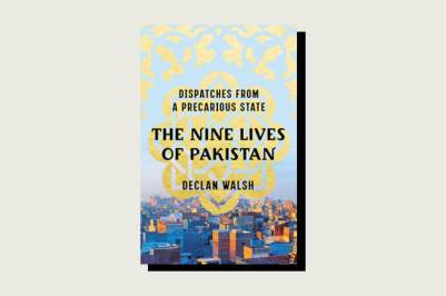 The Nine Lives of Pakistan: Dispatches from a Precarious State, Declan Walsh, W.W. Norton, 360 pp., , November 2020