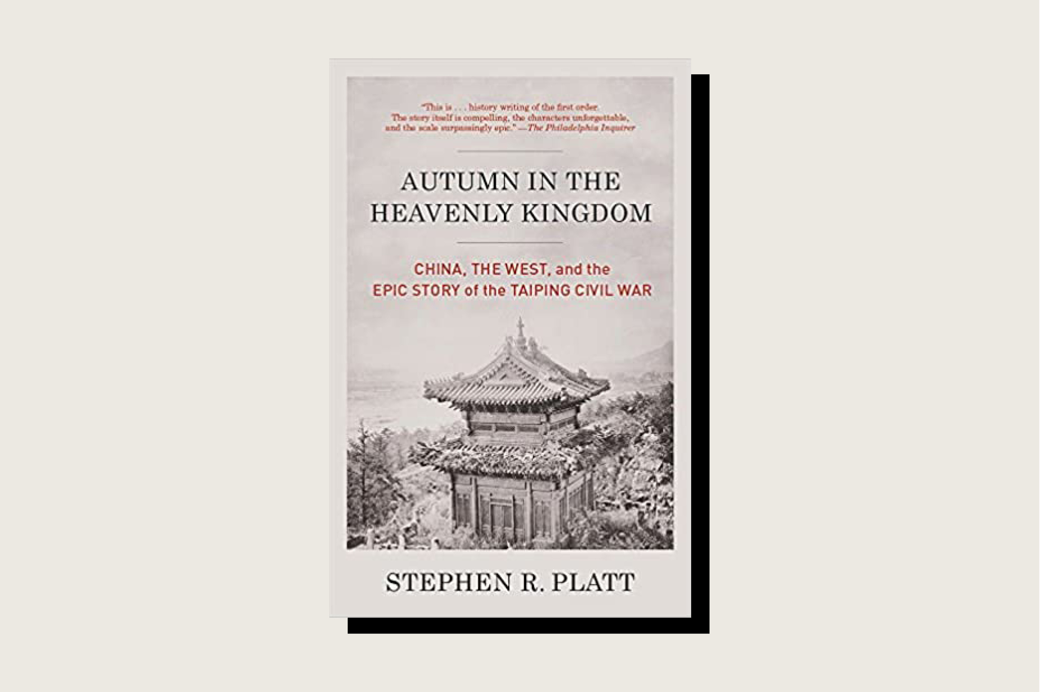 Autumn in the Heavenly Kingdom: China, the West, and the Epic Story of the Taiping Civil War, Stephen R. Platt, Vintage, 512pp., 2012.
