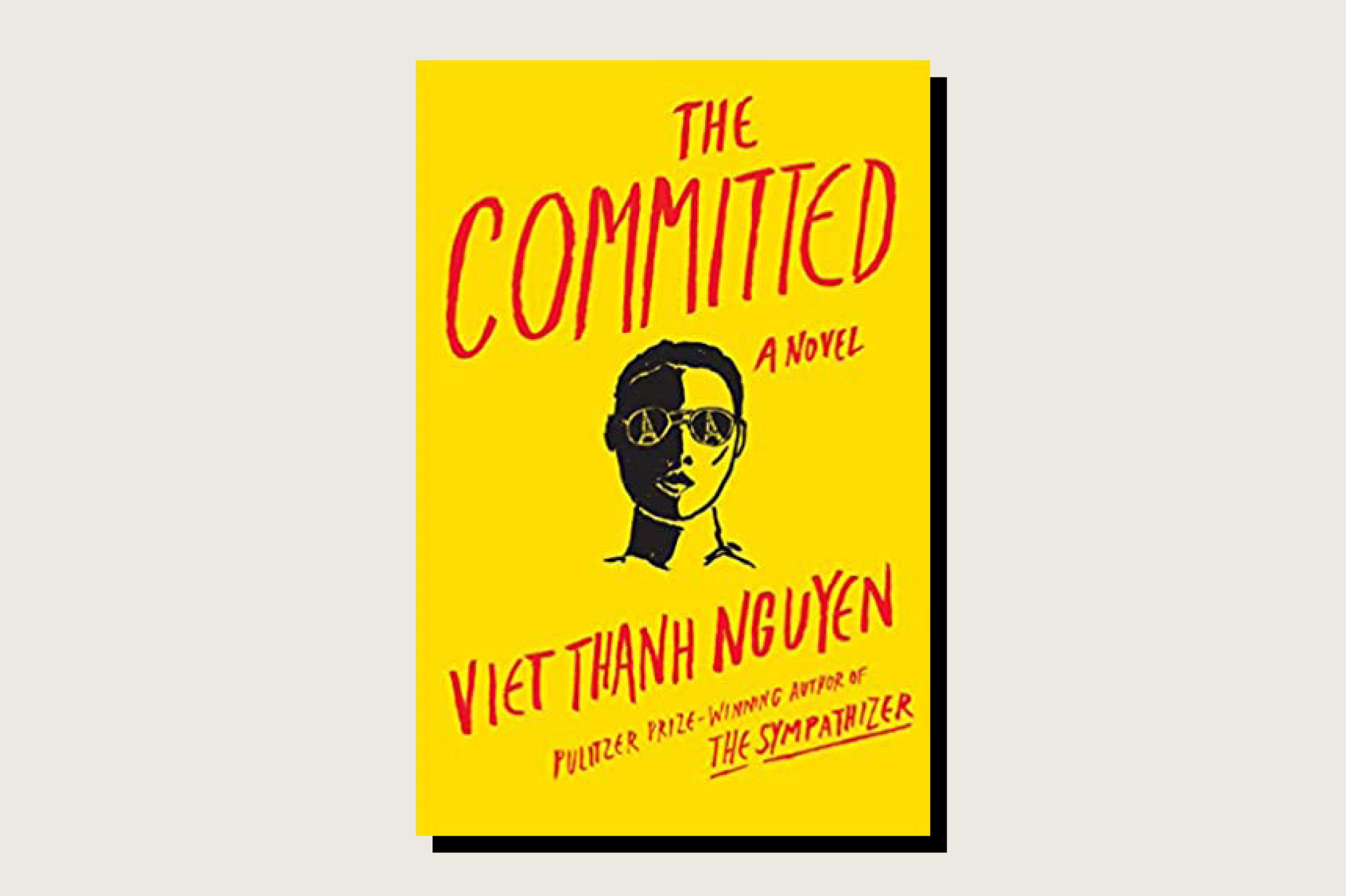 The Committed, Viet Thanh Nguyen, Grove Press, 368 pp., , March 2021