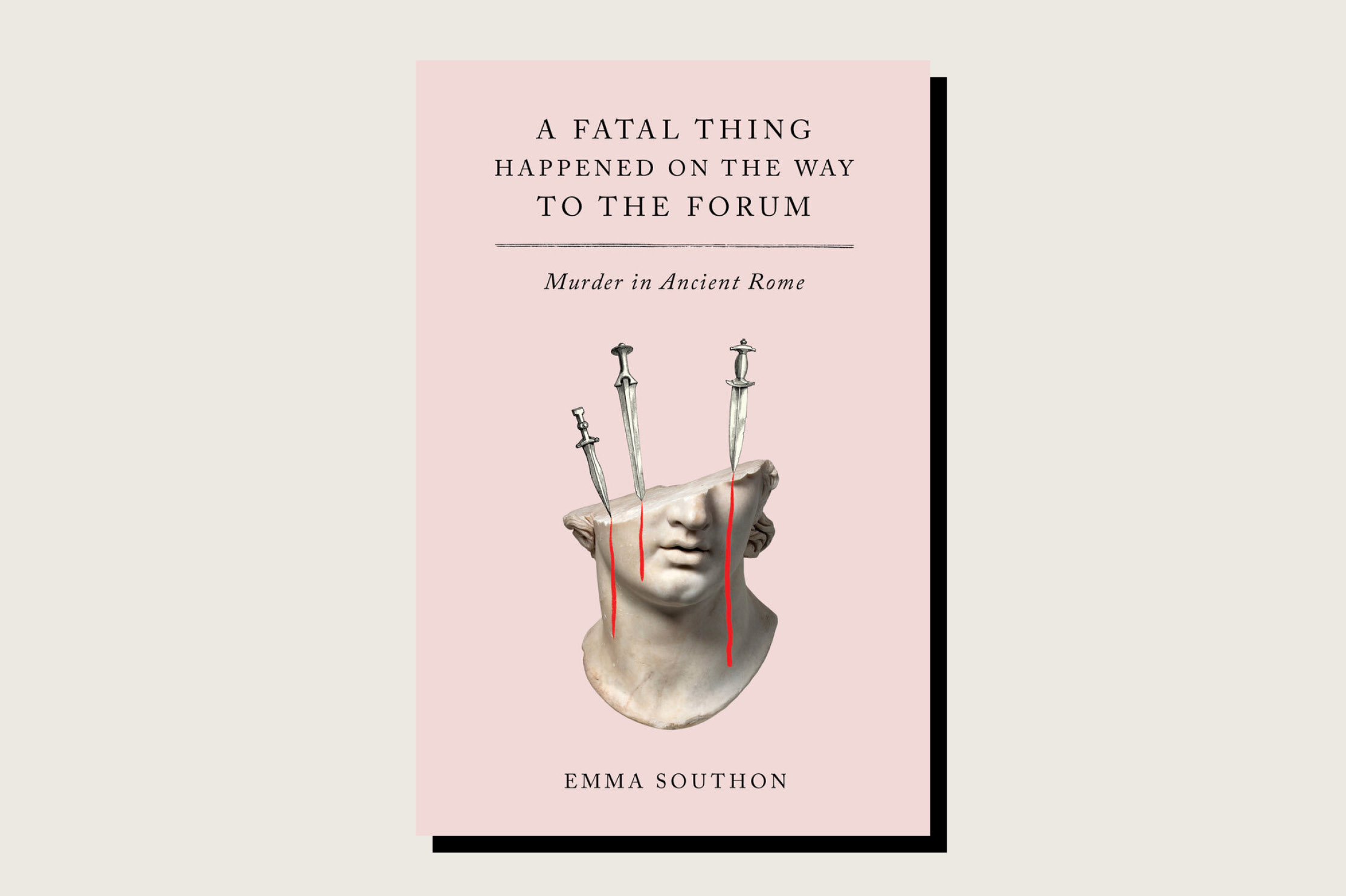 A Fatal Thing Happened On the Way to the Forum: Murder in Ancient Rome, Emma Southon, Abrams Press, 352 pp., .00, March 2021