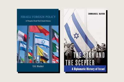 <em>Israeli Foreign Policy: A People Shall Not Dwell Alone</em>, Uri Bialer, Indiana University Press, 370 pp., , March 2020<br><em>The Star and the Scepter: A Diplomatic History of Israel</em>, Emmanuel Navon, Jewish Publication Society, 536 pp., .95, November 2020