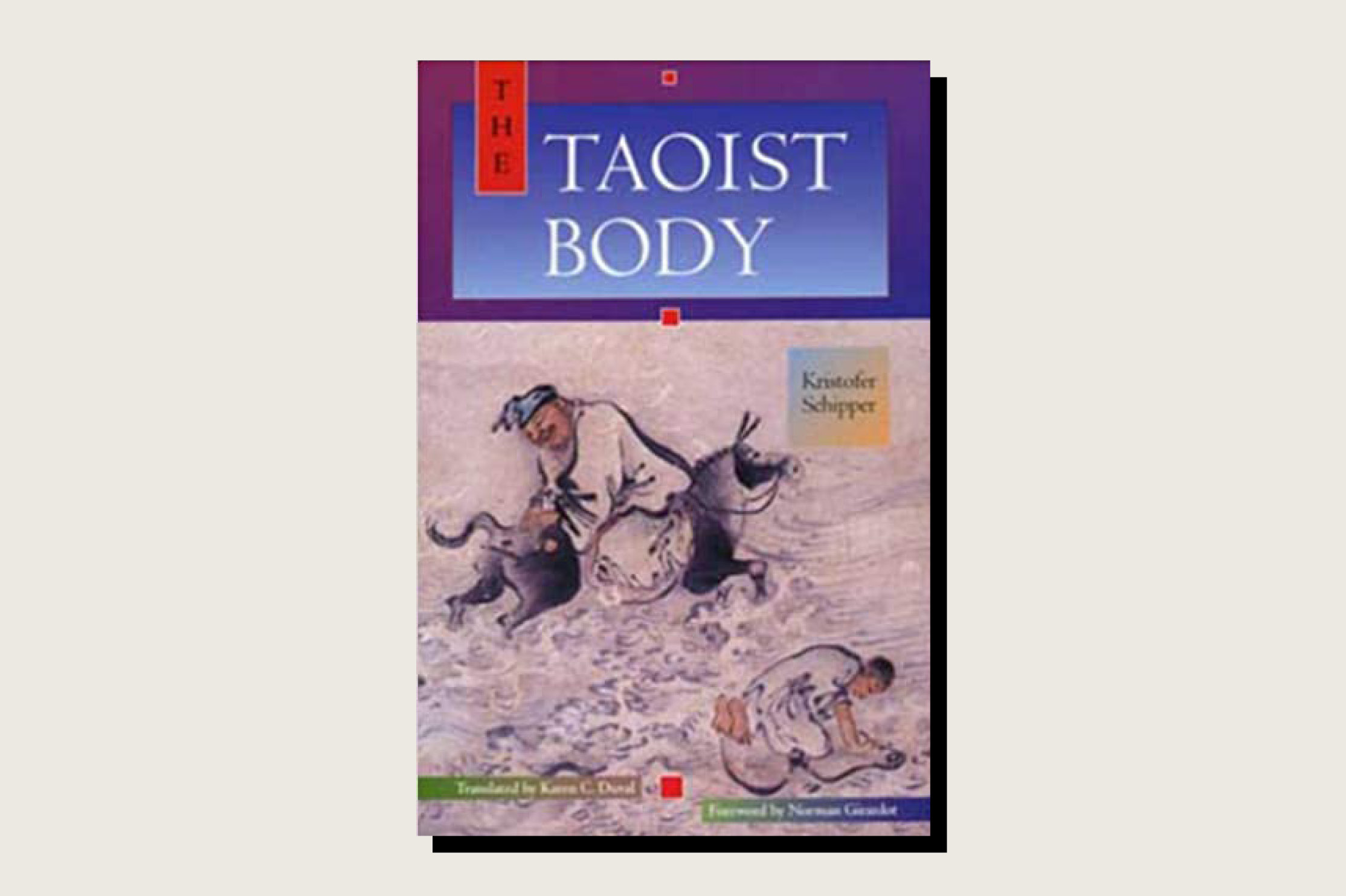 <em>The Taoist Body</em>, Kristofer Schipper, University of California Press, 312 pp., .95, 1994.