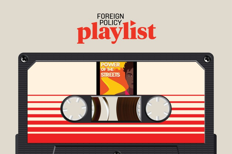 power-of-the-streets-podcast-foreign-policy-playlist-article