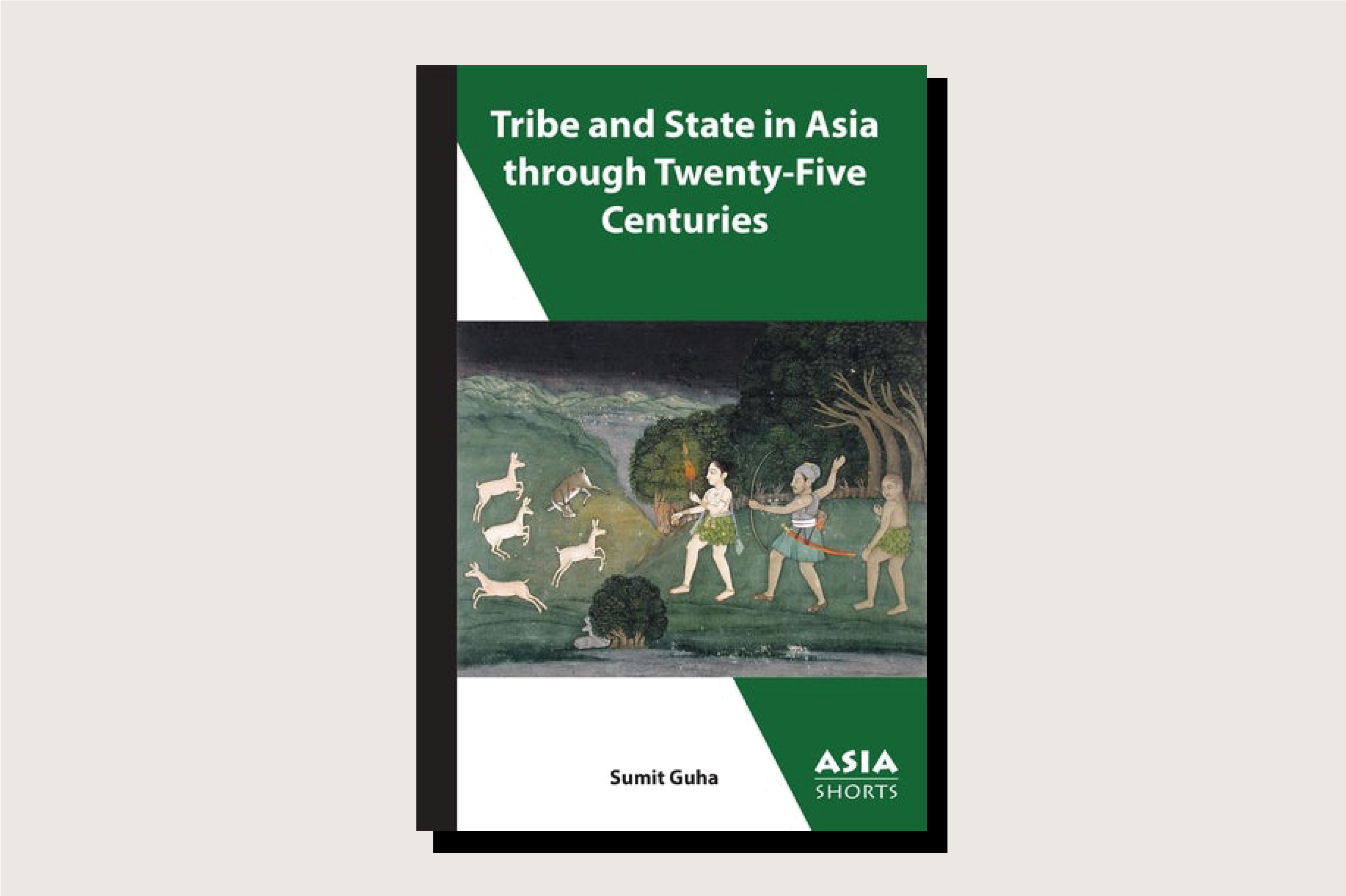 <em>Tribe and State in Asia through Twenty-Five Centuries</em>, Sumit Guha, Association for Asian Studies Publications, 156 pp., , August 2021.